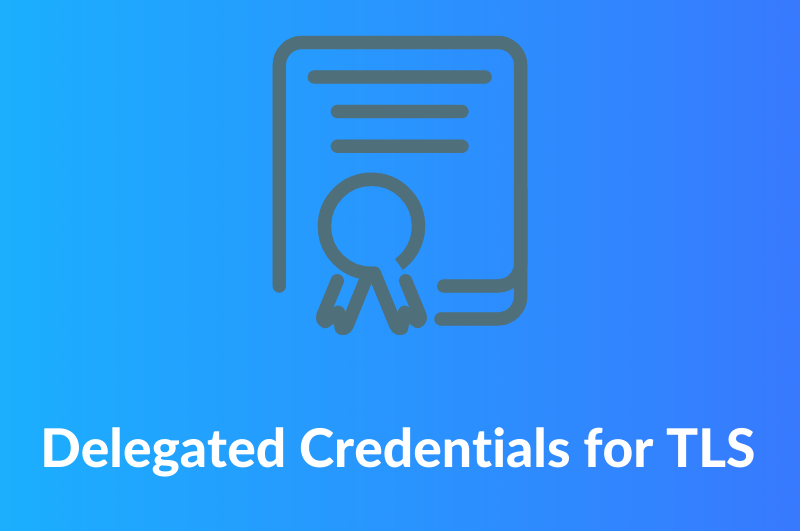 Delegated Credential for TLS