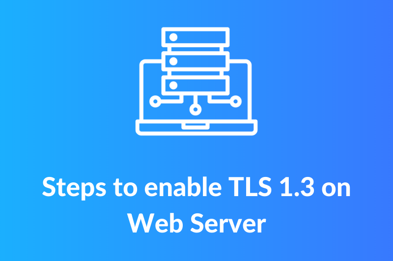 Enable TLS 1.3 on web server